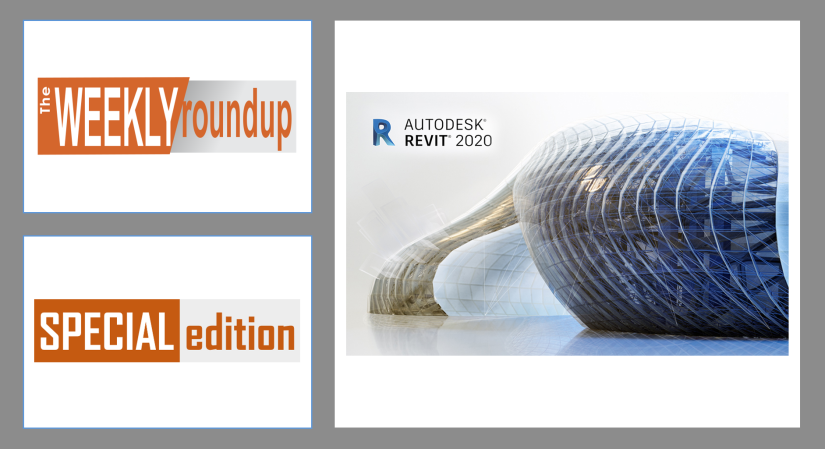 Weekly Roundup Special Edition What S New In Revit 2020
